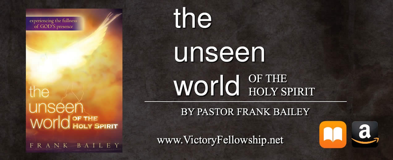 The Unseen World Of The Holy Spirit